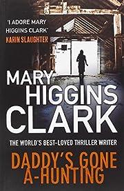 Daddy's Gone A-Hunting por Mary Higgins…