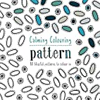 Calming Colouring: Pattern: 80 Blissful…