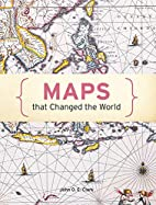 Maps That Changed the World by John O. E.…