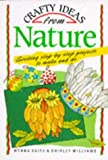 Crafty ideas from nature / Myrna Daitz & Shirley Williams ; pictures by Gillian Chapman