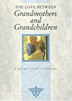 The Love Between Grandmothers and…