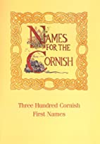 Names for the Cornish: Three Hundred Cornish…