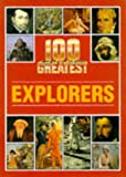 100 greatest explorers / [text, Michael Pollard]