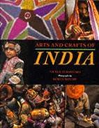 Arts and Crafts of India by Nicholas Barnard