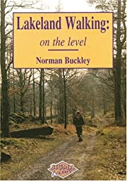 Lakeland Walking : On the Level por Norman…