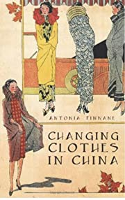 Changing clothes in China : fashion,…