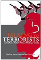 Talking to Terrorists: Making Peace in…