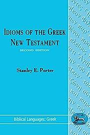 Idioms of the Greek New Testament (Biblical…