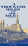 A thousand miles up the Nile / by Amelia B. Edwards ... with upwards of seventy illustrations engraved on wood by G. Pearson after finished drawings executed on the spot by the author
