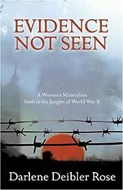 Evidence Not Seen: One Woman's Faith in a…