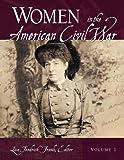 Women in the American Civil War / Lisa Tendrich Frank, editor