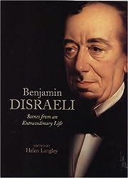 Benjamin Disraeli: Scenes from an…
