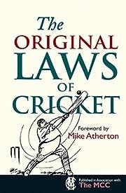 The Original Laws of Cricket (Original…