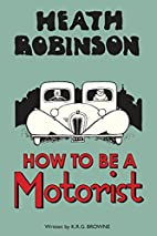 How to be a Motorist by W. Heath Robinson