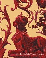 Late 18th & 19th Century Textiles Volume 1:…