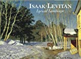 Isaak Levitan : lyrical landscape / Averil King