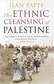 The Ethnic Cleansing of Palestine de Ilan…