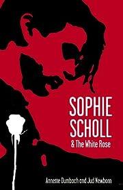 Sophie Scholl and the White Rose av Jud…