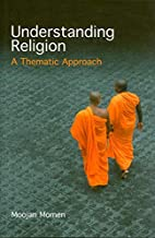 Understanding Religion: A Thematic Approach…