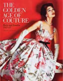 The golden age of couture : Paris and London 1947-57 / edited by Claire Wilcox
