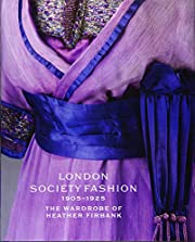 London Society Fashion 1905–1925: The…