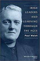 Irish Leaders and Learning Through the Ages…