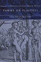 Pawns or Players?: Studies on Medieval and…