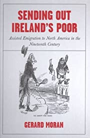Sending Out Ireland's Poor: Assisted…