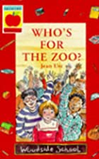 Who's for the Zoo? by Jean Ure