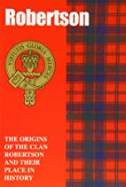 The Robertsons: The Origins of the Clan…