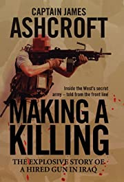 Making a Killing: The Explosive Story of a…