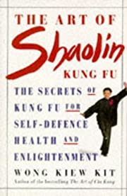 The Art of Shaolin Kung Fu: The Secrets of…