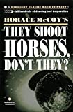 They Shoot Horses, Don't They? (1935) (Book) written by Horace McCoy