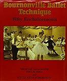Bournonville ballet technique : fifty enchaînements / selected and reconstructed by Vivi Flindt and Knud Arne Jürgensen