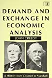 Demand and exchange in economic analysis : a history from Cournot to Marshall / John Creedy