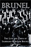 Brunel : the life and times of Isambard Kingdom Brunel / R. Angus Buchanan