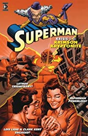 Superman: Krisis of the Krimson Kryptonite…