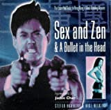 Sex and Zen & a bullet in the head : the essential guide to Hong Kong's mind-bending movies / Stefan Hammond & Mike Wilkins