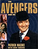 The Avengers and me / Patrick Macnee ; with Dave Rogers