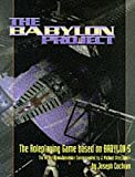 The Babylon Project : the roleplaying game based on Babylon 5 : the Warner Bros. television series created by J. Michael Straczynski / by Joseph Cochran [with additional material by Ronald Jarrell, Charles Ryan and Zeke Sparkes ; illustrated by Joe Bellofatto ... et al. ; edited by Charles Ryan with additional editing by Ronald Jarrell and Joseph Cochran]