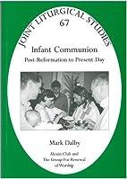 Infant Communion: Pt. 67: Post-reformation…