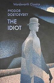 The Idiot (Wordsworth Classics) por Fyodor…