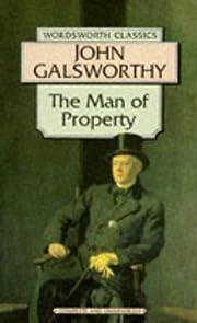Man of Property: The Forsyte Saga…