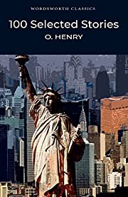 O. Henry: 100 Selected Short Stories…