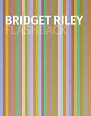 Flashback, Bridget Riley de Michael…
