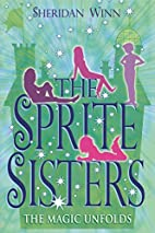 The Sprite Sisters: The Magic Unfolds by…