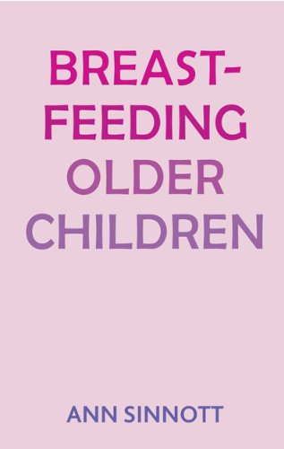 Breastfeeding Older Children by Ann Sinnott