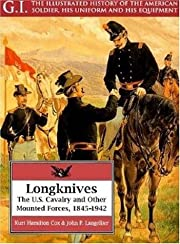 Longknives: The U.S. Cavalry and Other…
