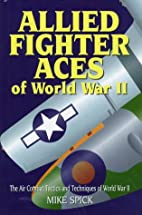 Allied Fighter Aces: The Air Combat Tactics…