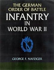 The German Order of Battle, Vol. 2: Infantry…